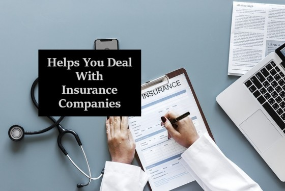 Helps You Deal With Insurance Companies