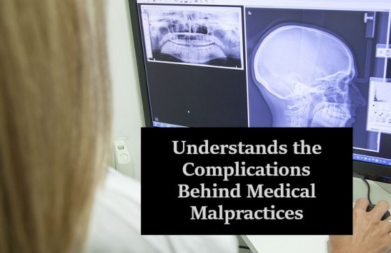 Understands the Complications Behind Medical Malpractices