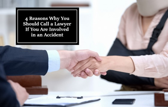 4 Reasons Why You Should Call a Lawyer If You Are Involved in an Accident