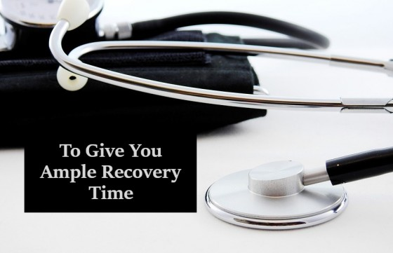 To Give You Ample Recovery Time