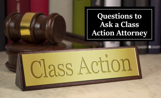 Questions to Ask a Class Action Attorney
