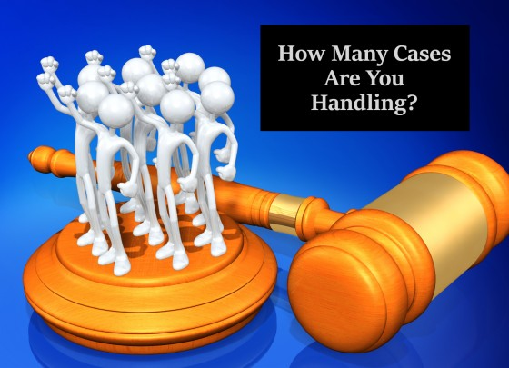 How Many Cases Are You Handling