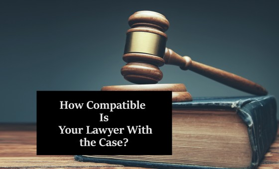 How Compatible Is Your Lawyer With the Case