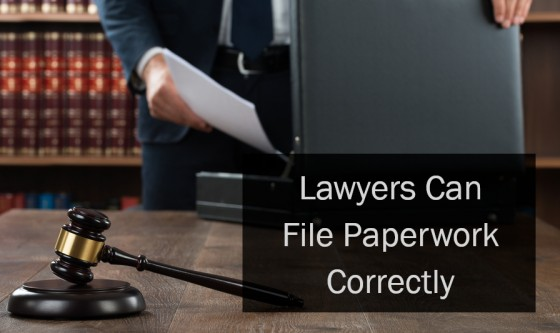 Lawyers Can File Paperwork Correctly