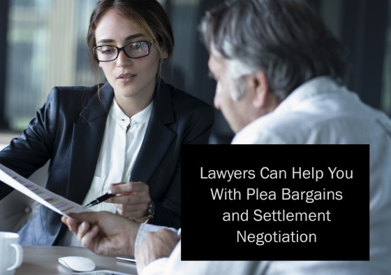 Lawyers Can Help You With Plea Bargains and Settlement Negotiation