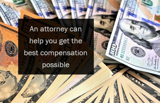 An attorney can help you get the best compensation possible