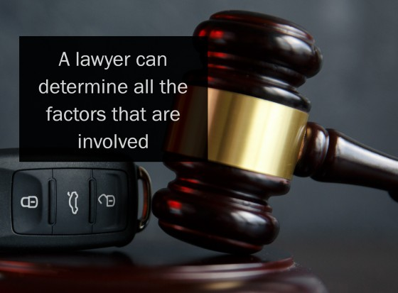 A lawyer can determine all the factors that are involved