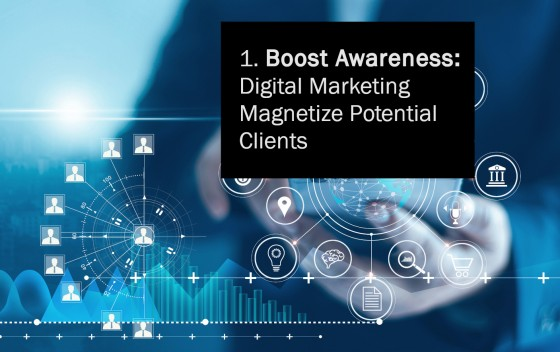 Boost Awareness: Digital Marketing Magnetize Potential Clients