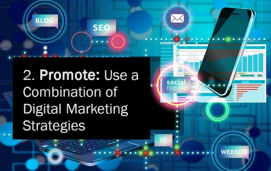 Promote: Use a Combination of Digital Marketing Strategies