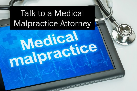 Talk to a Medical Malpractice Attorney