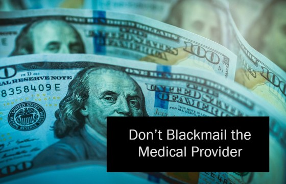 Don't Blackmail the Medical Provider