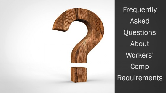 Frequently Asked Questions About Workers' Comp Requirements