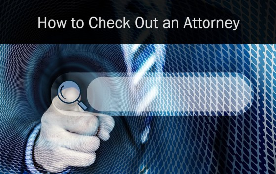 How to Check Out an Attorney