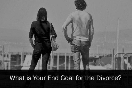 What is Your End Goal for the Divorce
