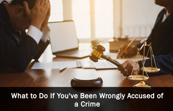 What to Do If You've Been Wrongly Accused of a Crime