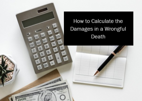 How to Calculate the Damages in a Wrongful Death