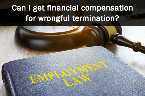 Can I get financial compensation for wrongful termination