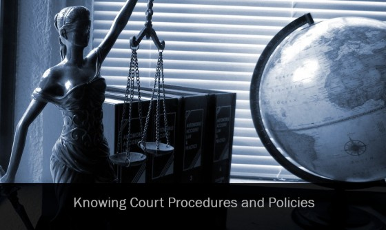 Knowing Court Procedures and Policies