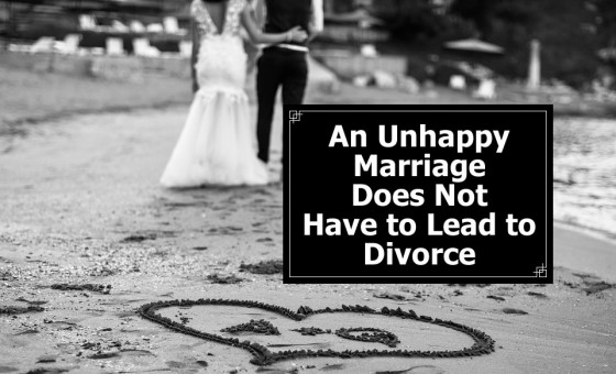 An Unhappy Marriage Does Not Have to Lead to Divorce