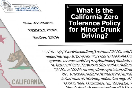 What is the California Zero Tolerance Policy for Minor Drunk Driving