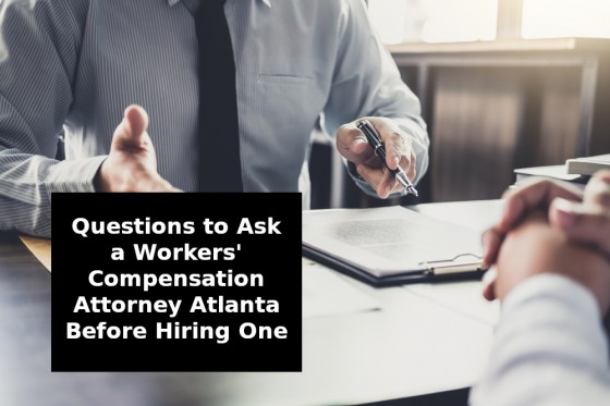Questions to Ask a Workers' Compensation Attorney Atlanta Before Hiring One
