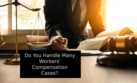 Do You Handle Many Workers' Compensation Cases