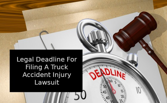 Legal Deadline For Filing A Truck Accident Injury Lawsuit