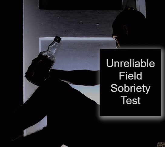 Unreliable Field Sobriety Test