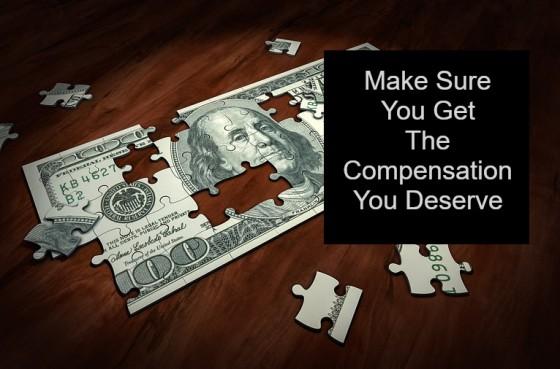 Make Sure You Get The Compensation You Deserve