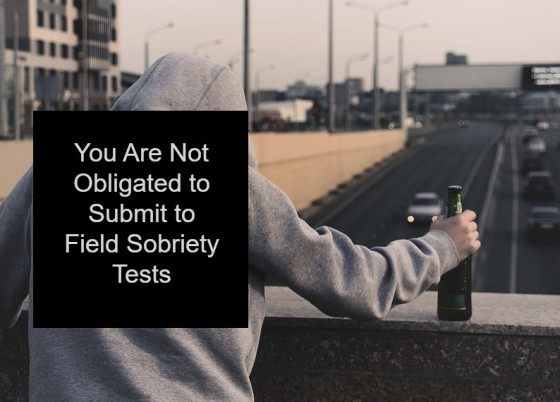 You Are Not Obligated to Submit to Field Sobriety Tests