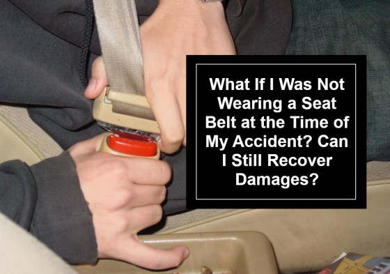 What If I Was Not Wearing a Seat Belt at the Time of My Accident