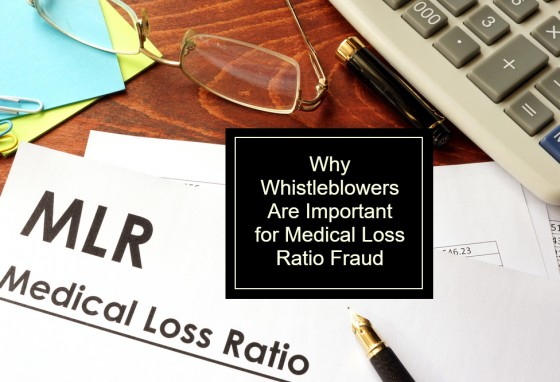 Why Whistleblowers Are Important for Medical Loss Ratio Fraud