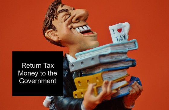 Return Tax Money to the Government