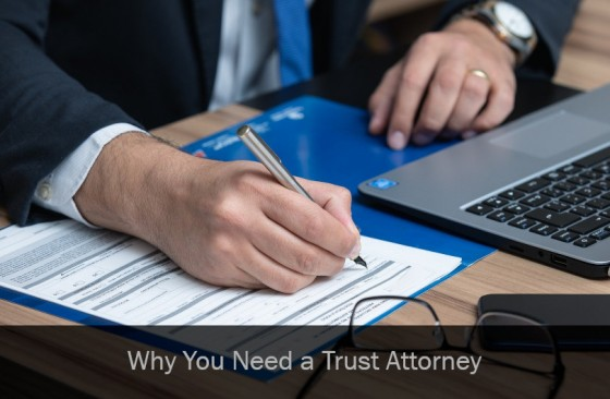 Why You Need a Trust Attorney