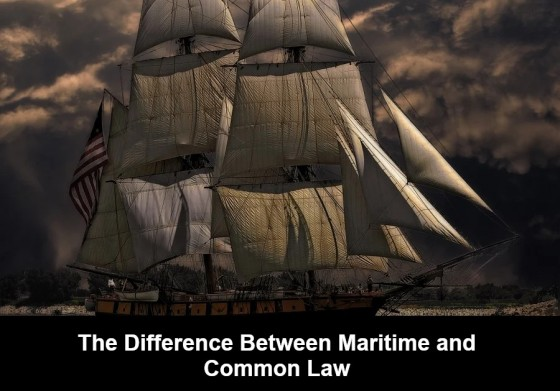 The Difference Between Maritime and Common Law