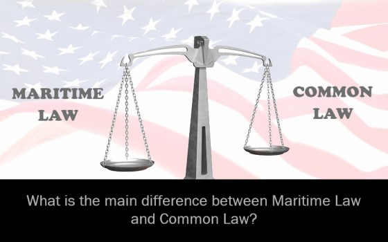 What is the main difference between Maritime Law and Common Law