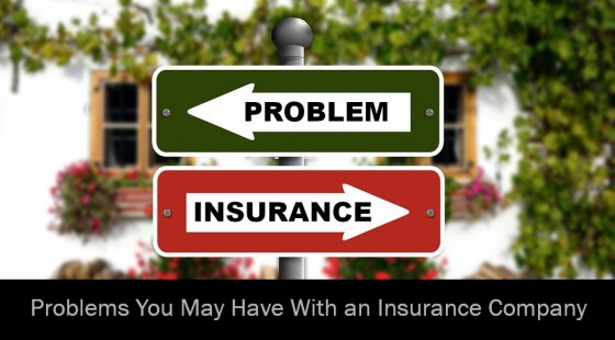 Problems You May Have With an Insurance Company
