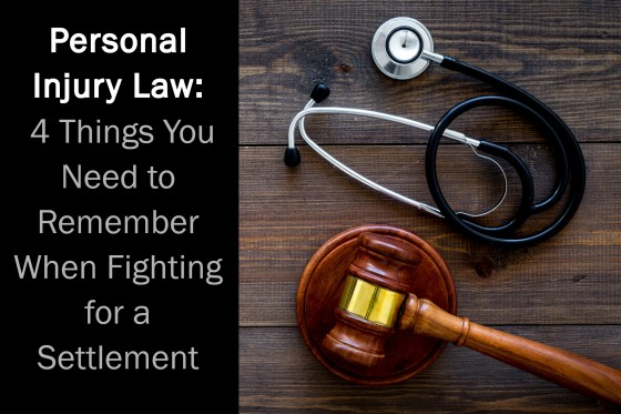 Personal Injury Law: 4 Things You Need to Remember When Fighting for a Settlement