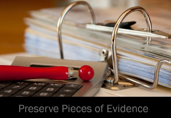Preserve Pieces of Evidence