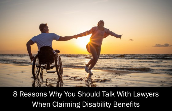 8 Reasons Why You Should Talk With Lawyers When Claiming Disability Benefits