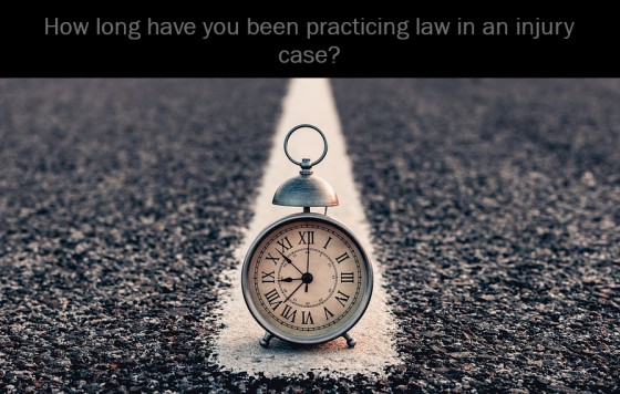 How long have you been practicing law in an injury case