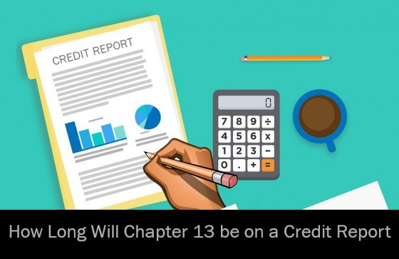 How Long Will Chapter 13 be on a Credit Report