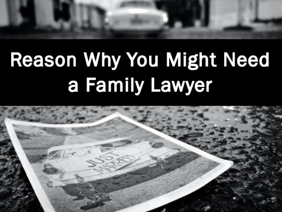 Reason Why You Might Need a Family Lawyer
