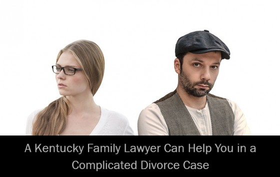 A Kentucky Family Lawyer Can Help You in a Complicated Divorce Case