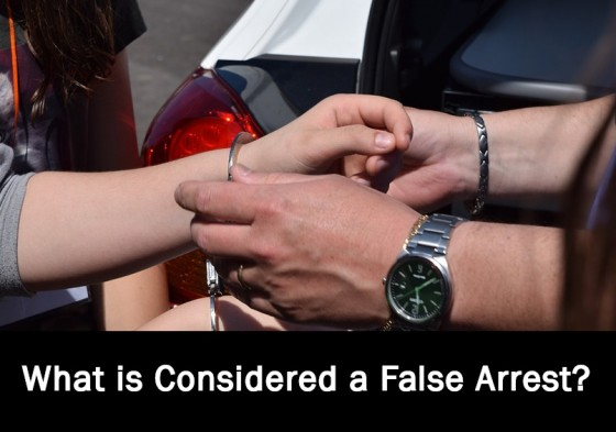 What is Considered a False Arrest