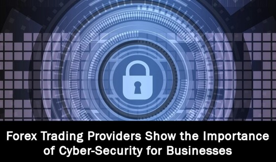 Forex Trading Providers Show the Importance of Cyber-Security for Businesses