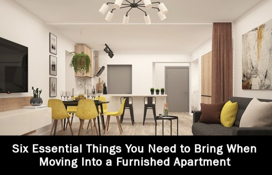 Six Essential Things You Need to Bring When Moving Into a Furnished Apartment