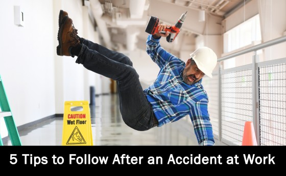 5 Tips to Follow After an Accident at Work