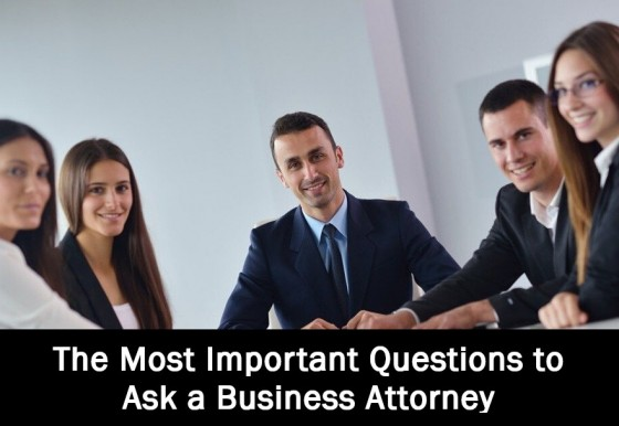 The Most Important Questions to Ask a Business Attorney