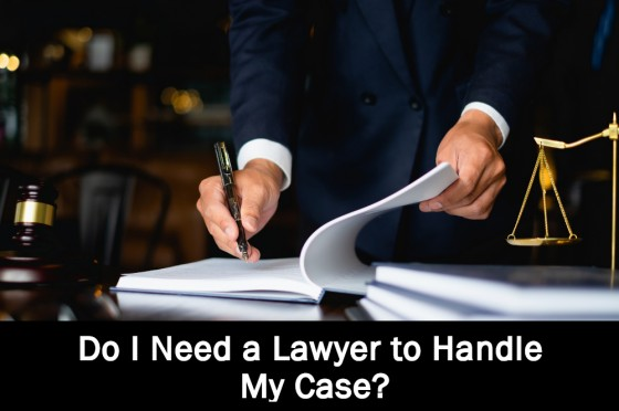 Do I Need a Lawyer to Handle My Case